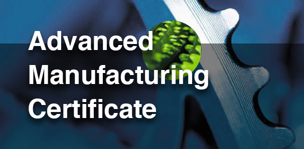 Advanced Manufacturing Certificate